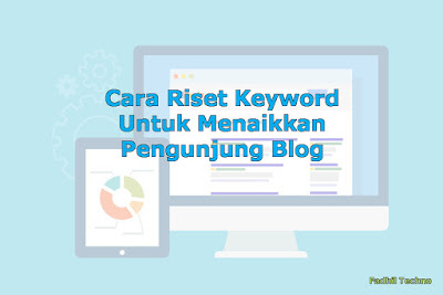 Cara Riset Keyword Untuk Meningkatkan Pengunjung Blog