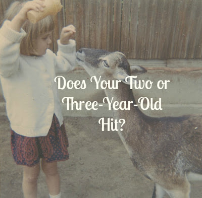 Does Your Two or Three-Year-Old Hit?