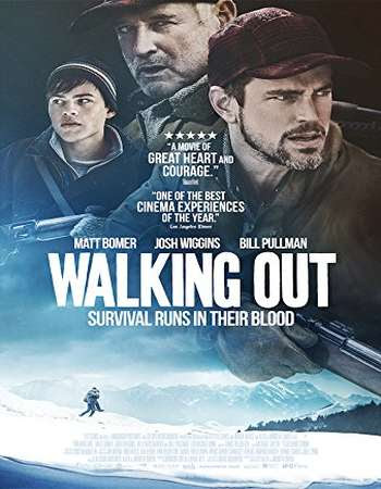 Watch Online Walking Out 2017 720P HD x264 Free Download Via High Speed One Click Direct Single Links At WorldFree4u.Com
