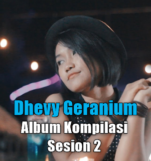 Dhevy Geranium, Reggae, Lagu Cover, 2018,Album Kompilasi Sesion 2, Mp3, Download Lagu Dhevy Geranium Album Kompilasi Sesion 2 Mp3 Full Rar