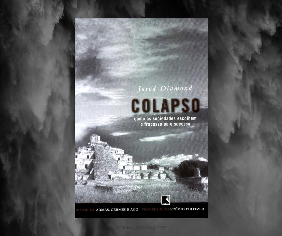 Resenha: Colapso, de Jared Diamond