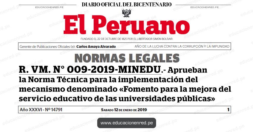 R. VM. N° 009-2019-MINEDU - Aprueban la Norma Técnica para la implementación del mecanismo denominado «Fomento para la mejora del servicio educativo de las universidades públicas» www.minedu.gob.pe