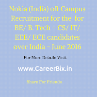 Nokia (India) off Campus Recruitment for the 2016 year Batch for the post of Graduate Engineering Trainee for BE/ B. Tech – CS/ IT/ EEE/ ECE candidates over India - June 2016