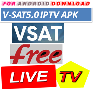 Download Android V-SatLiveIPTV IPTVPro LITE IPTV Television Apk -Watch Free Live Cable TV Channel-Android Update LiveTV Apk  Android APK Premium Cable Tv,Sports Channel,Movies Channel On Android.