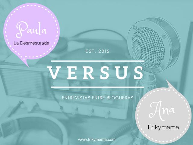 Entrevistas Versus blogueras: La Desmesurada