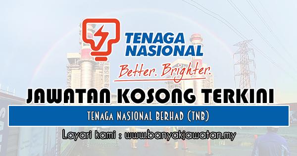 Jawatan Kosong 2019 di Tenaga Nasional Berhad (TNB)