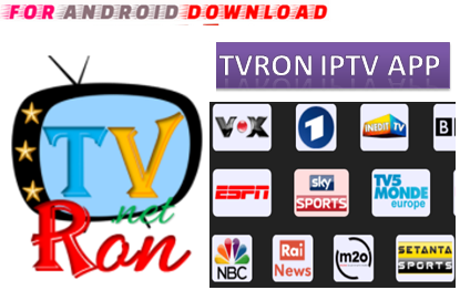 FOR ANDROID DOWNLOAD: Android FREE TVRON IPTV Apk -Update