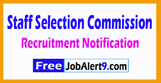 SSC Staff Selection Commission Recruitment Notification 2017 Last Date 04-08-2017