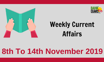 Weekly Current Affairs 8th To 14th November 2019