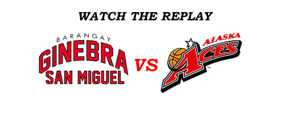 List of Replay Videos Ginebra vs Alaska @ Smart Araneta Coliseum July 24, 2016