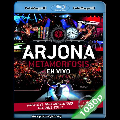 ARJONA: METAMORFOSIS EN VIVO (2013) FULL 1080P HD MKV
