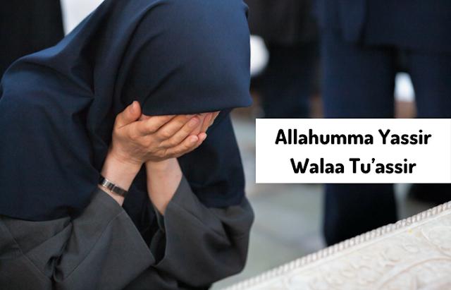 Allahumma Yassir Walaa Tu'Assir Doa Pendek Tapi Maknanya Sangat Mendalam
