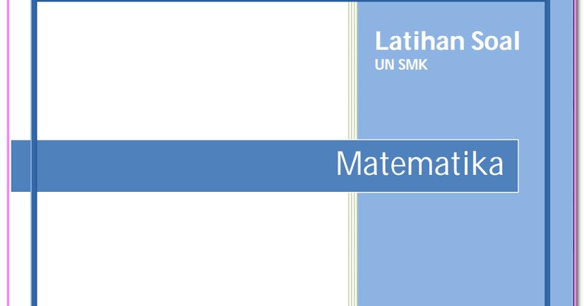 Soal Ujian Nasional Smk Matematika Dan Kunci Jawabannya Belajar Membaca Menulis