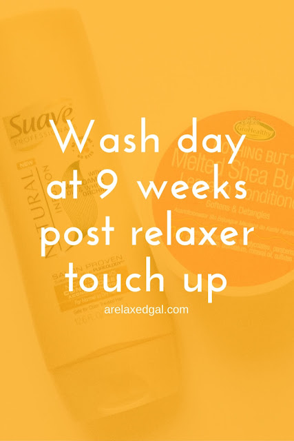 A much needed wash day at 9 weeks post relaxer touch up. | arelaxedgal.com