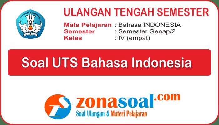 Soal UTS Mata Pelajaran Bahasa Indonesia Kelas 4 Semester 2 Terbaru dan Kunci Jawaban