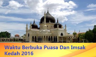 jadual Waktu Berbuka Puasa Dan Imsak Kedah 2016