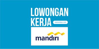 Lowongan Kerja Bank Mandiri Juni 2017