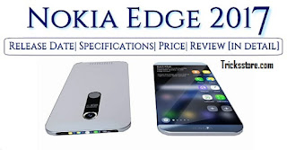 Nokia Edge 2017 in india price and specification