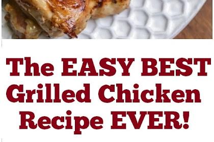 The EASY Best Grilled Chicken Recipe EVER! #best #grilled #chicken #easydinner #grilledchicken #whole30recipe #bestchickenrecipe