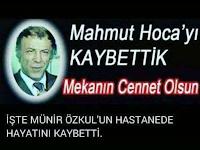 Münir Özkul Mahmut Hoca hayatını kaybetti