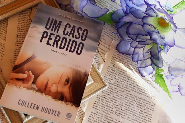 Um Caso Perdido - Hopeless #01 - Colleen Hoover