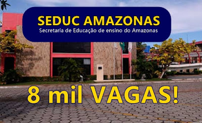 Edital Concurso Seduc Amazonas 2018 para 8.175 vagas