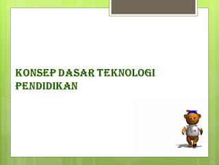 PPT Teknologi Pendidikan (Konsep Dasar Teknologi Pendidikan)
