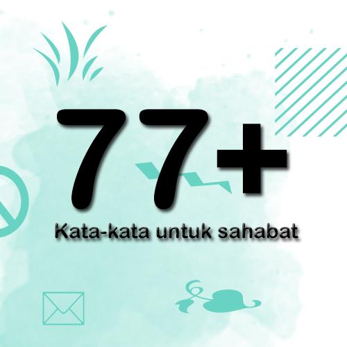 77+ Kata-kata Untuk Sahabat Terbaru Paling Menyayat Hati Persahabatan