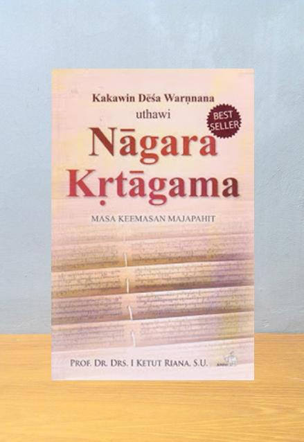 NAGARA KRTAGAMA, Prof. Dr. Drs. I Ketut Riana, S.U.