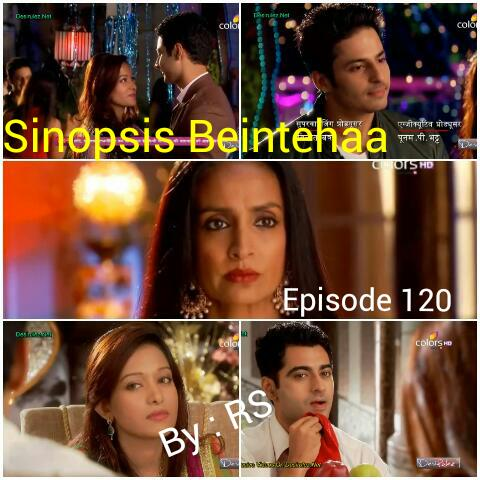 Sinopsis Beintehaa Episode 120