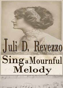 Sing a Mournful Melody by Juli D. Revezzo