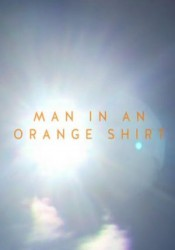 Man in an Orange Shirt Temporada 1