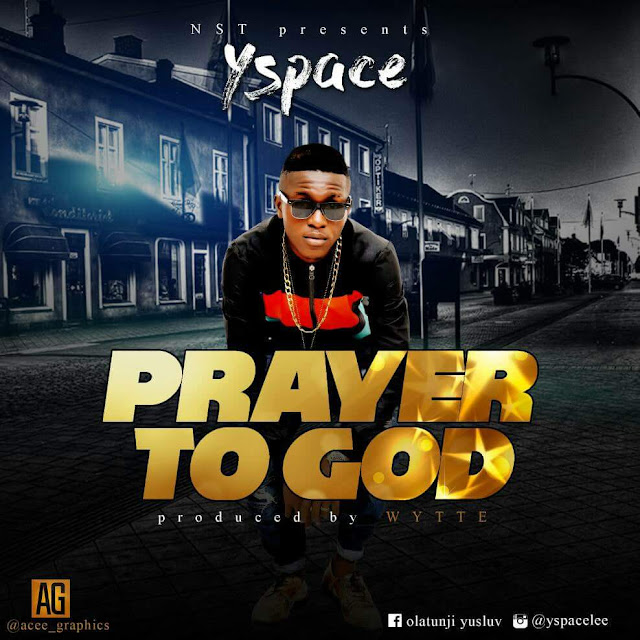 Yspace – Prayer To God- mp3made.com.ng