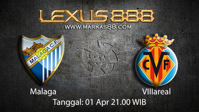 BOLA88 - PREDIKSI TARUHAN BOLA MALAGA VS VILLARREAL 1 APRIL 2018 (LA LIGA)