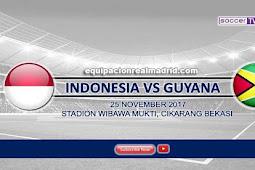 Live Streaming Indonesia vs Guyana 25 November 2017
