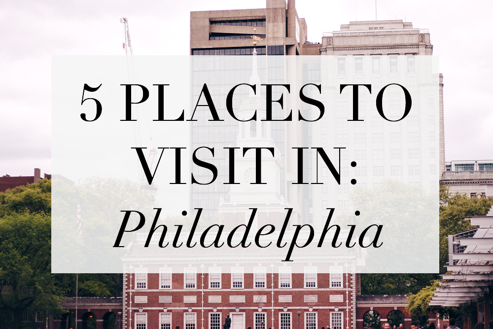 to visit philadelphia