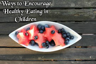 Ways to Encourage Healthy Eating in Children