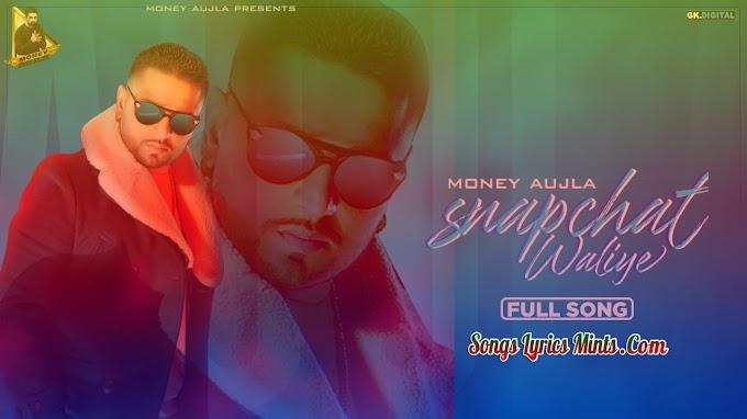 Snapchat Waliye Lyrics In Hindi & English – Money Aujla Latest Punjabi Song Lyrics 2020