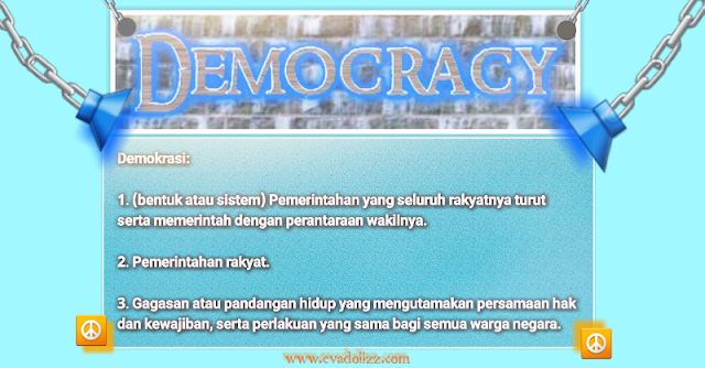 Democracy. Demokrasi.