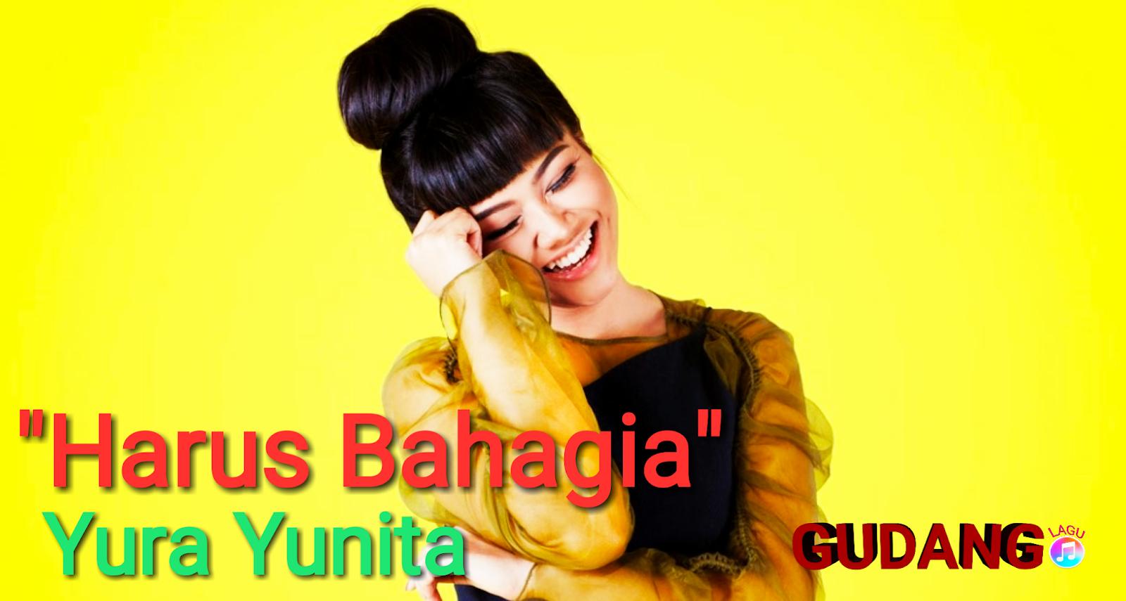 Yura - Harus Bahagia