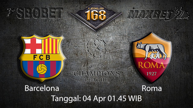 BOLA88 - PREDIKSI TARUHAN BOLA BARCELONA VS ROMA 04 APRIL 2018 ( UEFA CHAMPIONS LEAGUE )