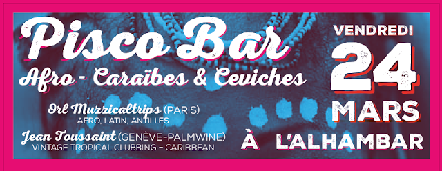 24/3/2017: Pisco Bar / Afro-Caraibes et Ceviches! with ...