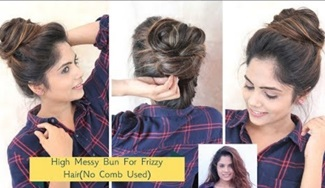 2 Min High Messy Bun Hairstyle For Frizzy Hair (No Comb Used)