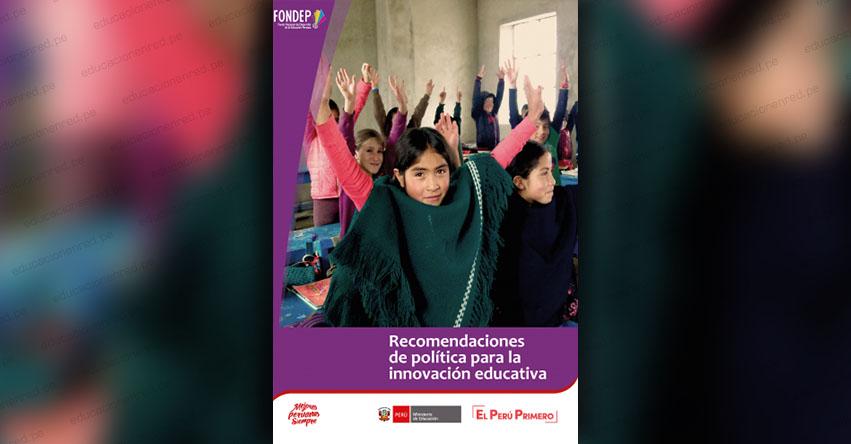 FONDEP presenta Recomendaciones de política para la innovación educativa - www.fondep.gob.pe