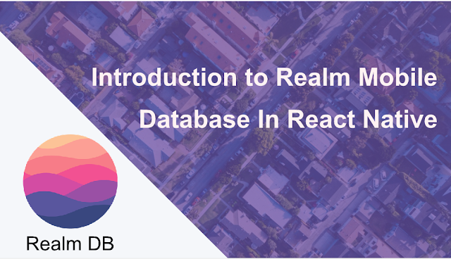 Introduction to Realm Mobile Database In React Native