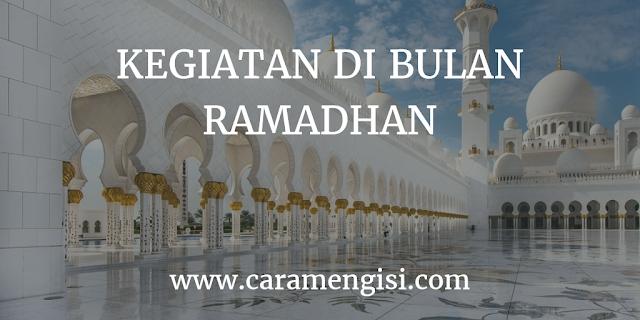 Kegiatan Bulan Puasa, Mengisi bulan puasa ramadhan, Kegiatan untuk mengisi bulan puasa, Tips kegiatan di bulan ramadhan, contoh aktivitas di bulan puasa ramadhan