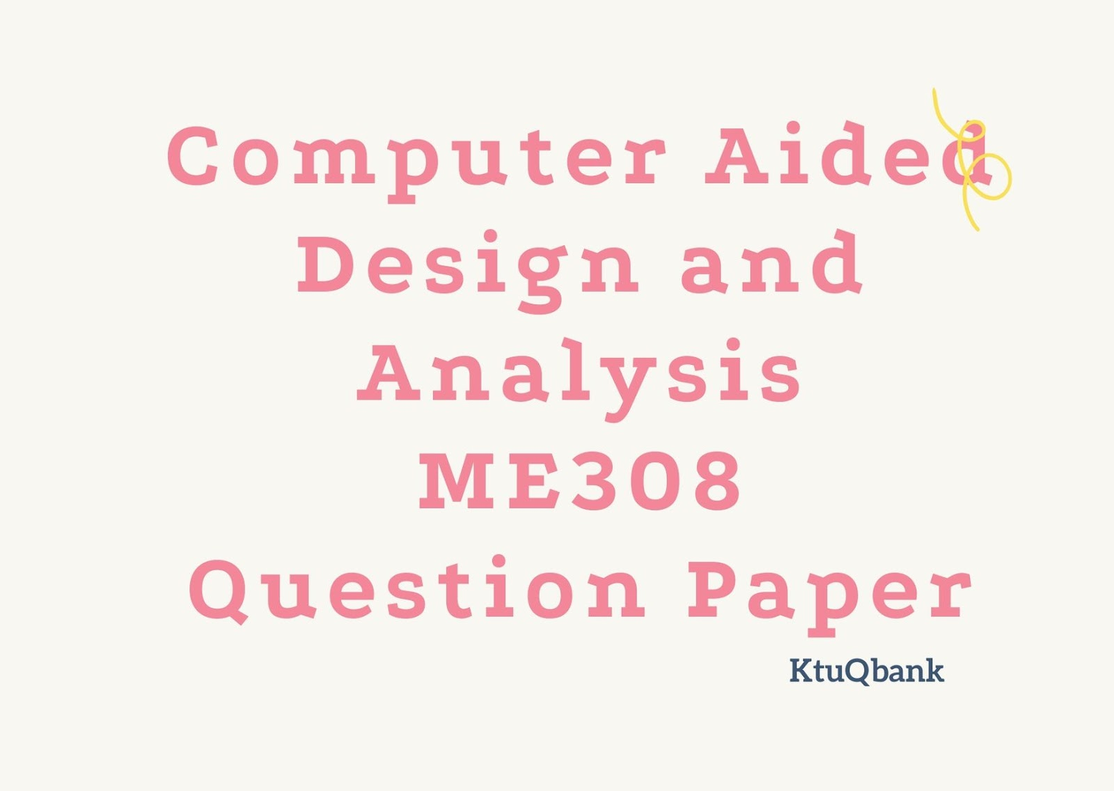 Computer Aided Design and Analysis | ME308 | Question Papers (2015 batch)