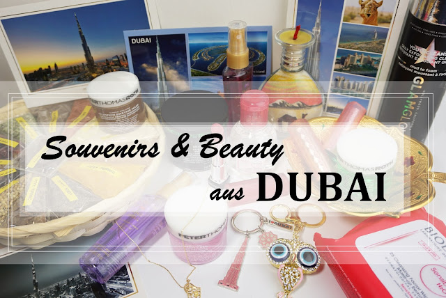 Souvenirs & Beauty-Haul aus DUBAI