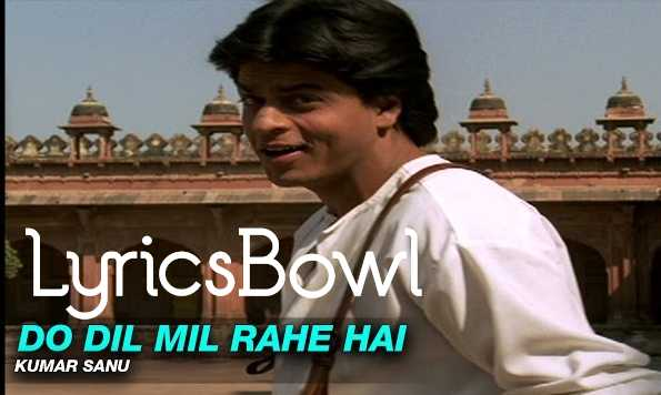Do Dil Mil Rahe Hain Lyrics - Kumar Sanu | LyricsBowl