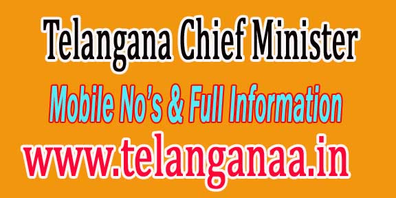 Telangana TS Chief Minister Mobile Landphone Fax Numbers and Full Information
